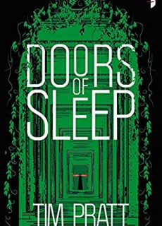 When Will Doors Of Sleep Release? 2021 Tim Pratt New Releases