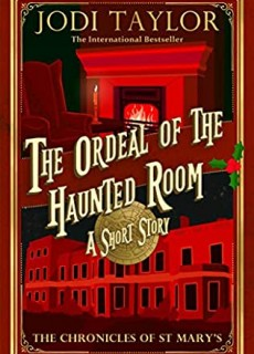 The Ordeal Of The Haunted Room (Chronicles Of St. Mary's 11.5) Release Date? 2020 Jodi Taylor New Releases