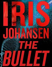 When Does The Bullet (Eve Duncan 27) Come Out? 2021 Iris Johansen New Releases