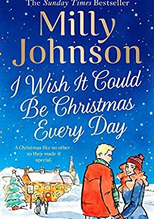 I Wish It Could Be Christmas Every Day By Milly Johnson Release Date? 2020 Holiday Releases