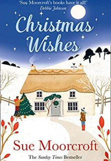 Christmas Wishes By Sue Moorcroft Release Date? 2020 Holiday Fiction