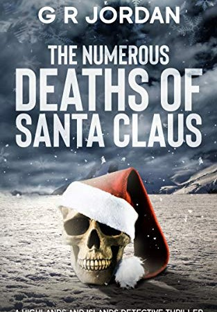 The Numerous Deaths Of Santa Claus (Highlands & Islands 9) Release Date? 2020 G R Jordan New Releases