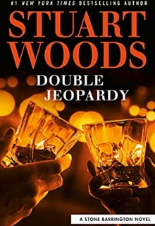 When Does Double Jeopardy (Stone Barrington 57) Come Out? 2021 Stuart Woods New Releases