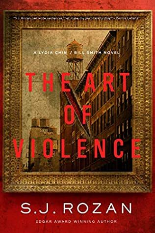 The Art Of Violence (Bill Smith, Lydia Chin 13) Release Date? 2021 S J Rozan New Releases