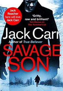 When Does Savage Son (Terminal List 3) By Jack Carr Release? 2021 Thriller Releases