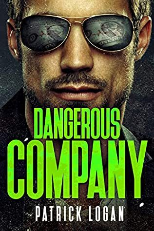 When Will Dangerous Company (Damien Drake 11) Release? 2021 Patrick Logan New Releases