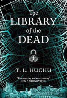 The Library Of The Dead (Edinburgh Nights 1) By T.L. Huchu Release Date? 2021 Paranormal Fantasy Releases
