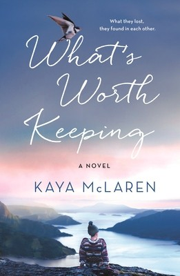 What's Worth Keeping By Kaya McLaren Release Date? 2021 Women's Fiction Releases