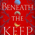 Beneath The Keep (The Queen Of The Tearling 0.5) Release Date? 2021 Erika Johansen New Rekeases