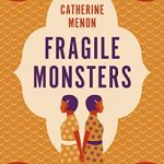 When Will Fragile Monsters By Catherine Menon Release? 2021 Debut Releases