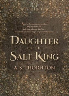 When Does Daughter Of The Salt King By A.S. Thornton Come Out? 2021 Fantasy Releases