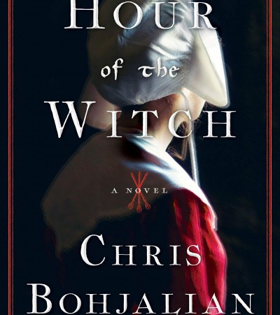 When Will Hour Of The Witch Come Out? 2021 Chris Bohjalian New Releases