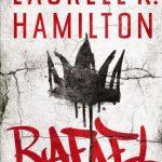 Rafael (Anita Blake, Vampire Hunter 28) Release Date? 2021 Laurell K. Hamilton New Releases