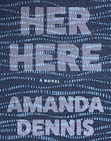 Her Here By Amanda Dennis Release Date? 2021 Debut Releases