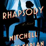 Rhapsody By Mitchell James Kaplan Release Date? 2021 Historical Releases